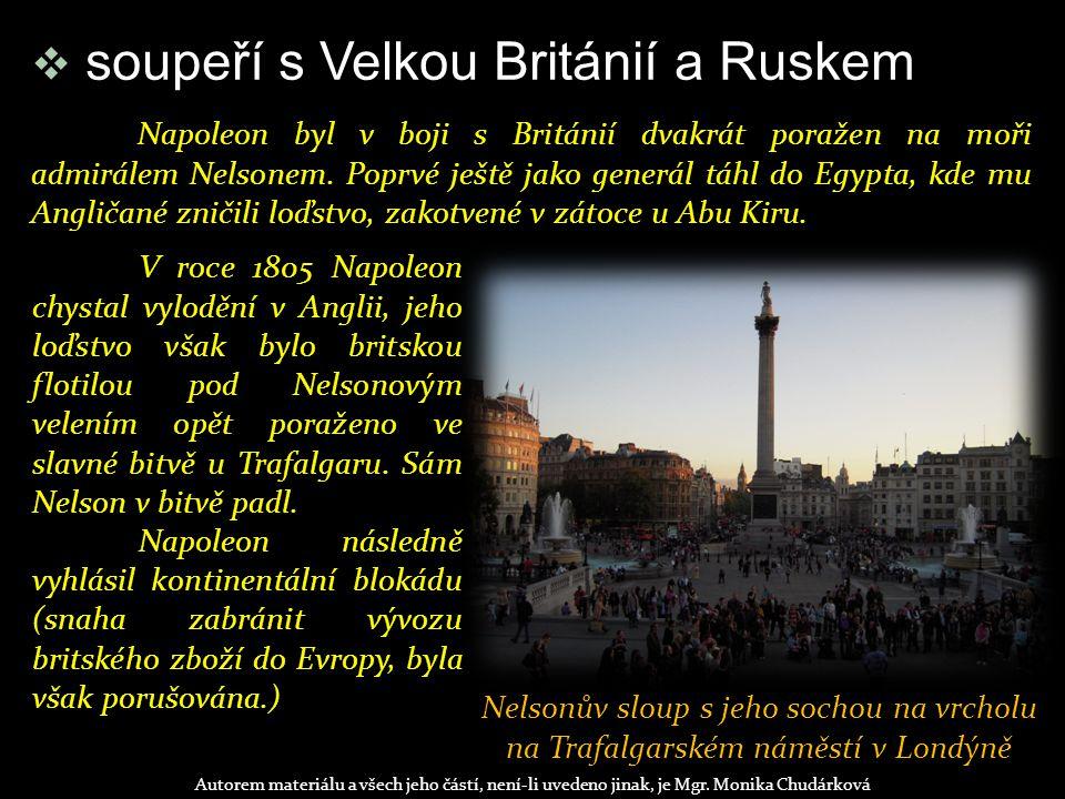soupeří s Velkou Británií a Ruskem