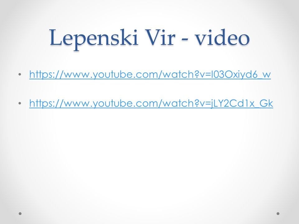 Lepenski Vir - video https://www.youtube.com/watch v=I03Oxiyd6_w