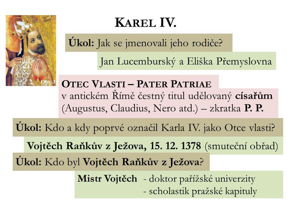 Karel IV. Úkol: Jak se jmenovali jeho rodiče
