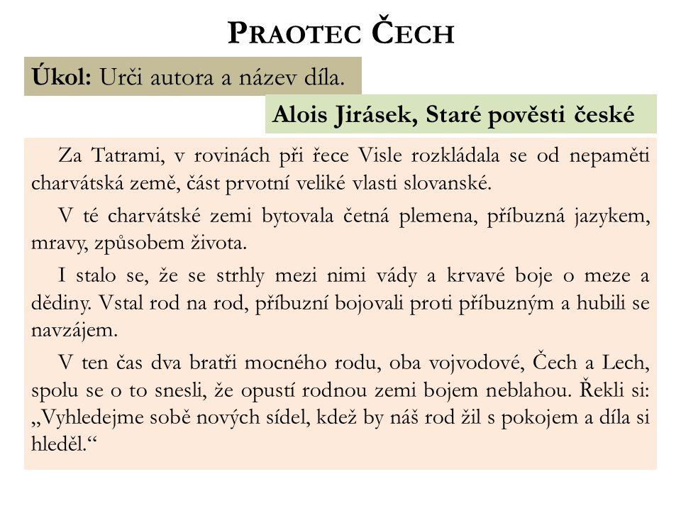 Praotec Čech Úkol: Urči autora a název díla.