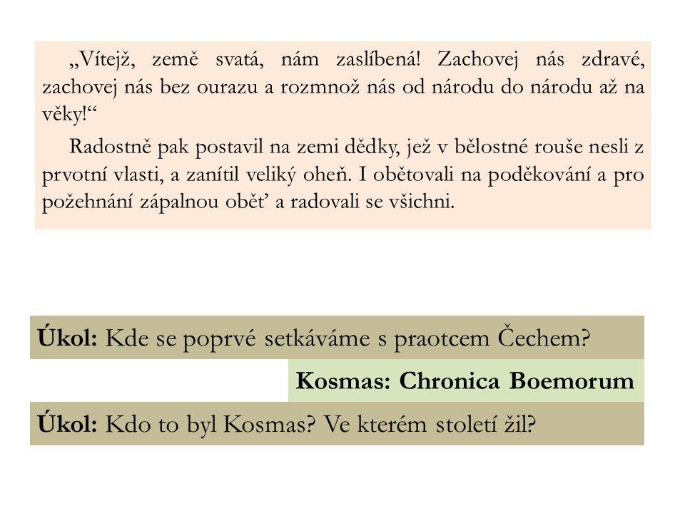 Úkol: Kde se poprvé setkáváme s praotcem Čechem