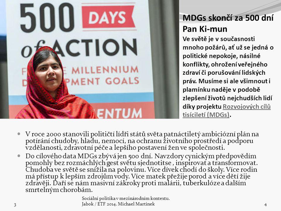 MDGs skončí za 500 dní Pan Ki-mun Ve světě je v současnosti mnoho požárů, ať už se jedná o politické nepokoje, násilné konflikty, ohrožení veřejného zdraví či porušování lidských práv. Musíme si ale všimnout i plamínku naděje v podobě zlepšení životů nejchudších lidí díky projektu Rozvojových cílů tisíciletí (MDGs).