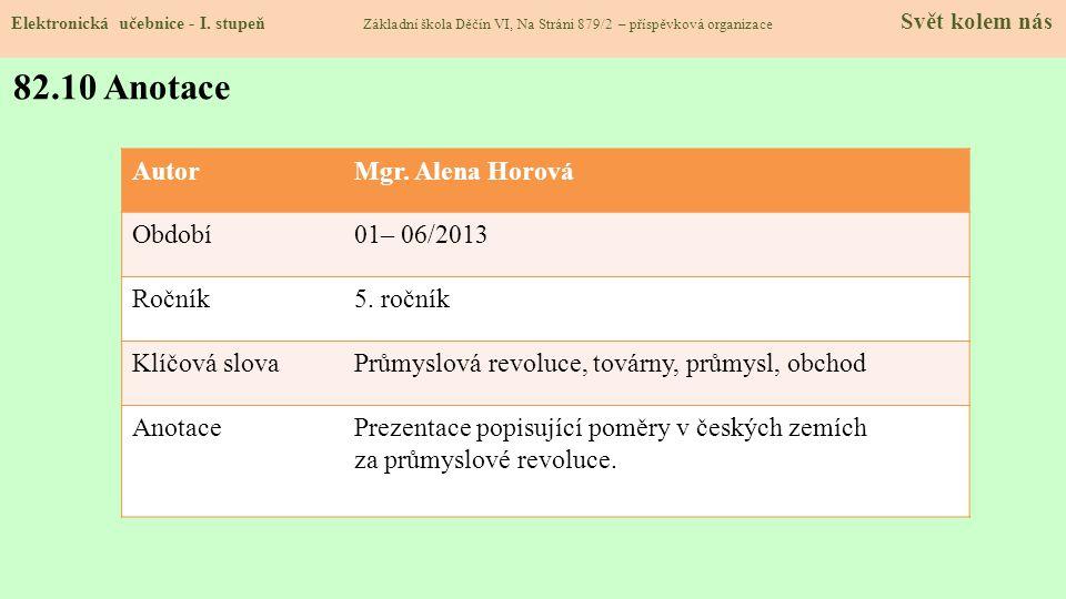 82.10 Anotace Autor Mgr. Alena Horová Období 01– 06/2013 Ročník