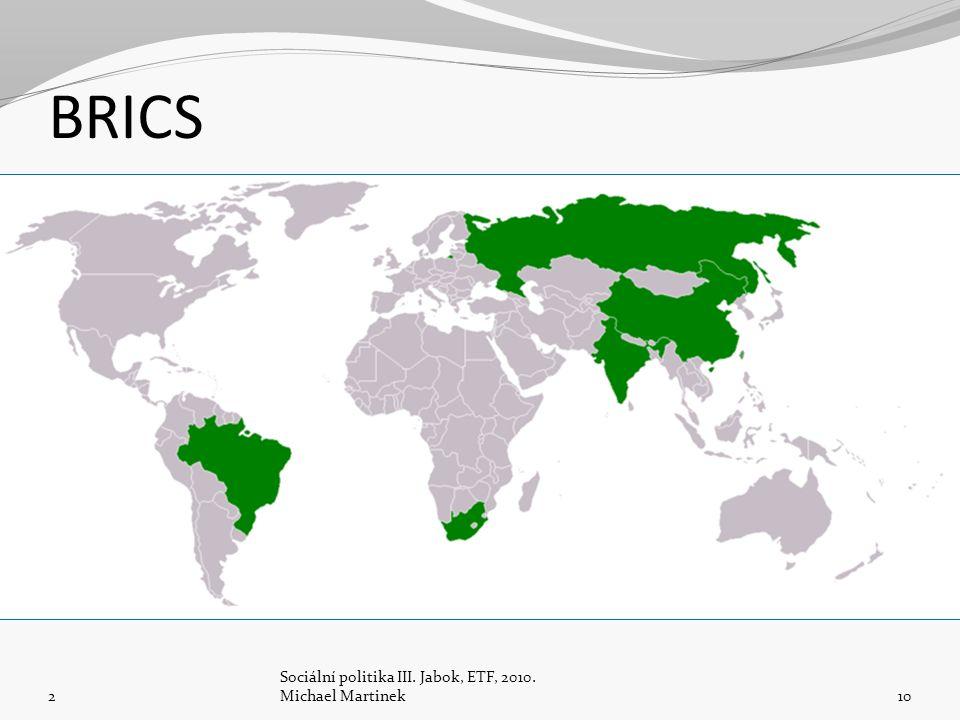 BRICS 2 Sociální politika III. Jabok, ETF, 2010. Michael Martinek