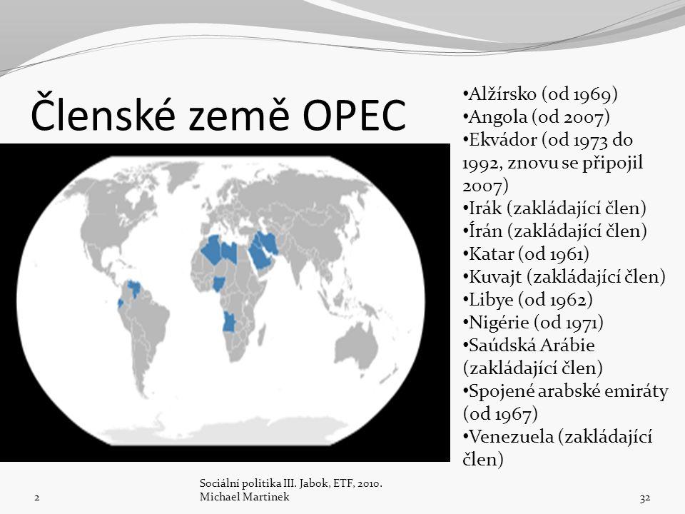Členské země OPEC Alžírsko (od 1969) Angola (od 2007)