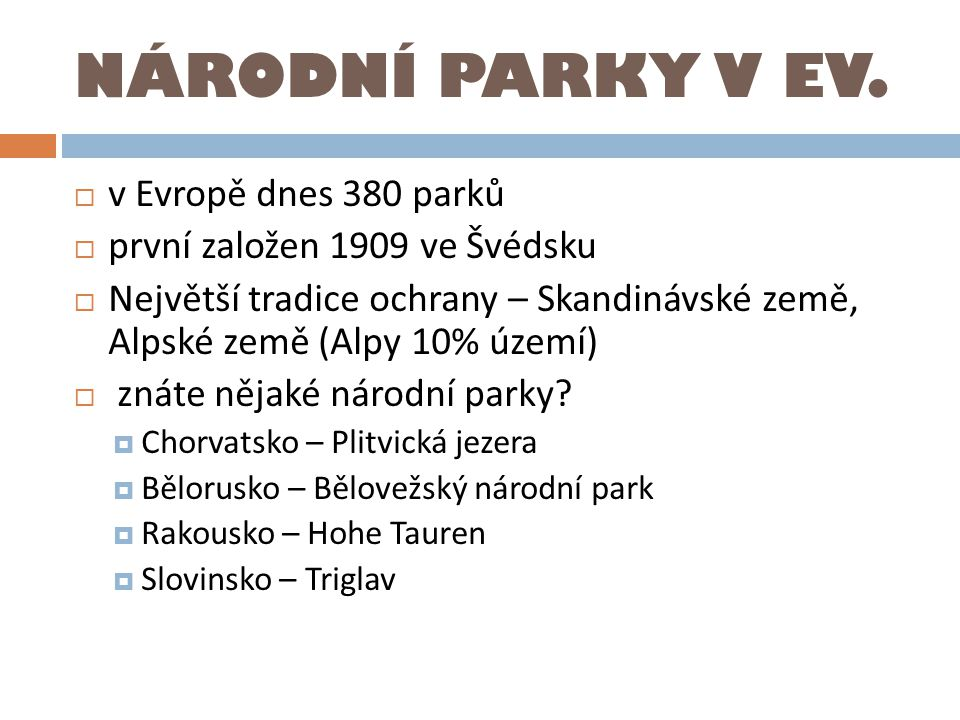 NÁRODNÍ PARKY V EV. v Evropě dnes 380 parků
