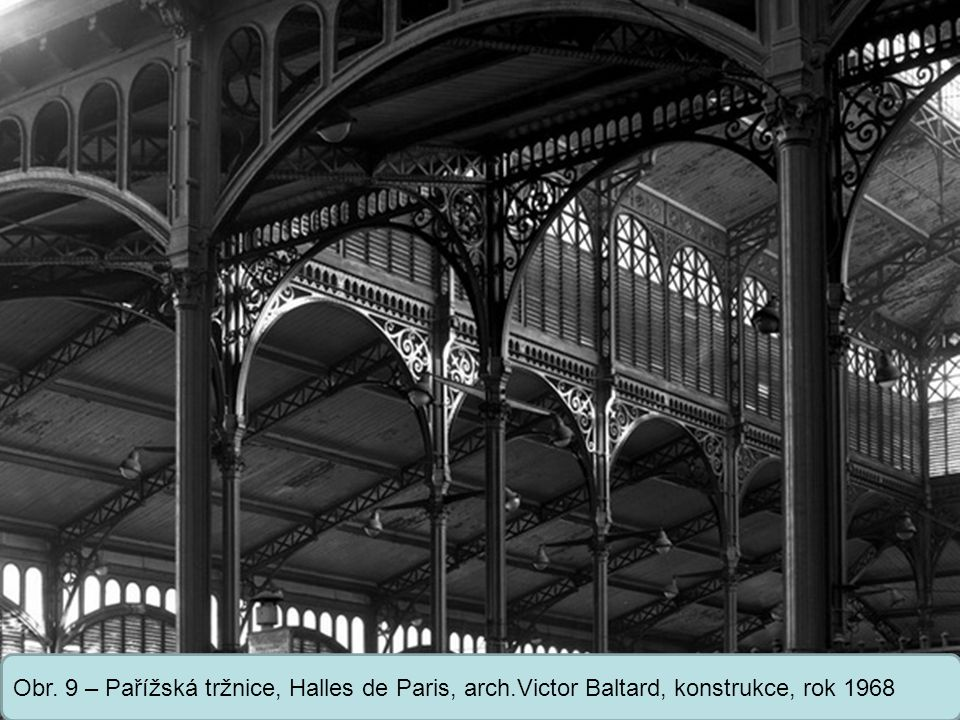 Obr. 9 – Pařížská tržnice, Halles de Paris, arch