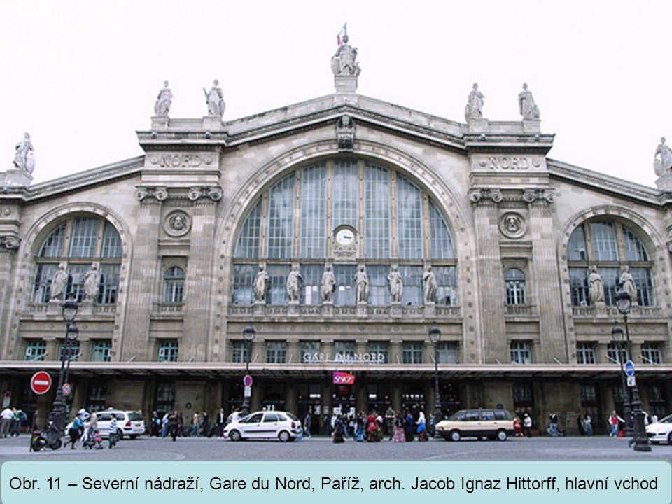 Obr. 11 – Severní nádraží, Gare du Nord, Paříž, arch