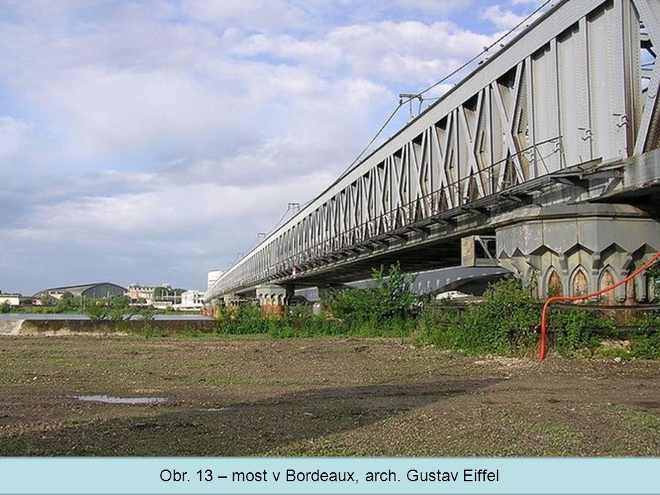 Obr. 13 – most v Bordeaux, arch. Gustav Eiffel