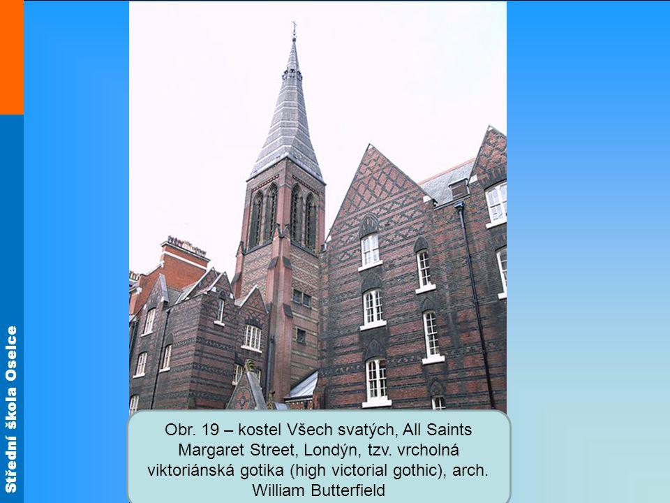 Obr. 19 – kostel Všech svatých, All Saints Margaret Street, Londýn, tzv.
