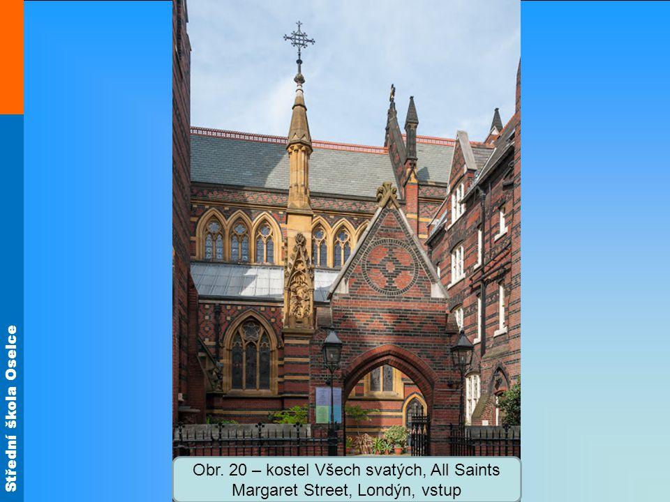 Obr. 20 – kostel Všech svatých, All Saints Margaret Street, Londýn, vstup
