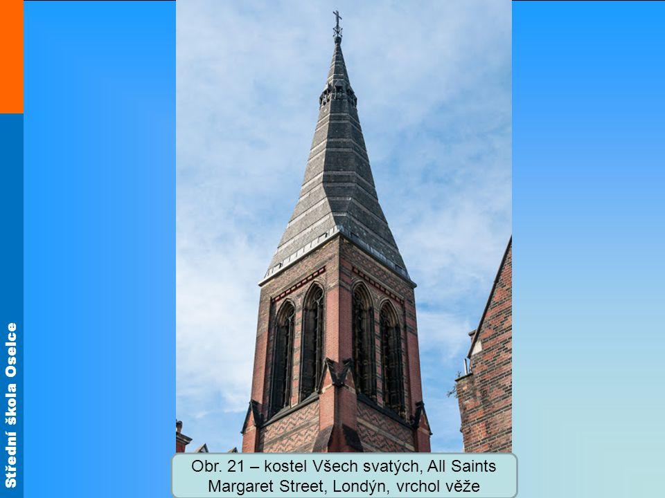 Obr. 21 – kostel Všech svatých, All Saints Margaret Street, Londýn, vrchol věže