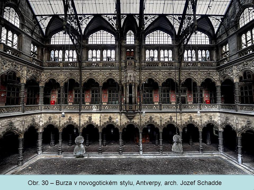 Obr. 30 – Burza v novogotickém stylu, Antverpy, arch. Jozef Schadde
