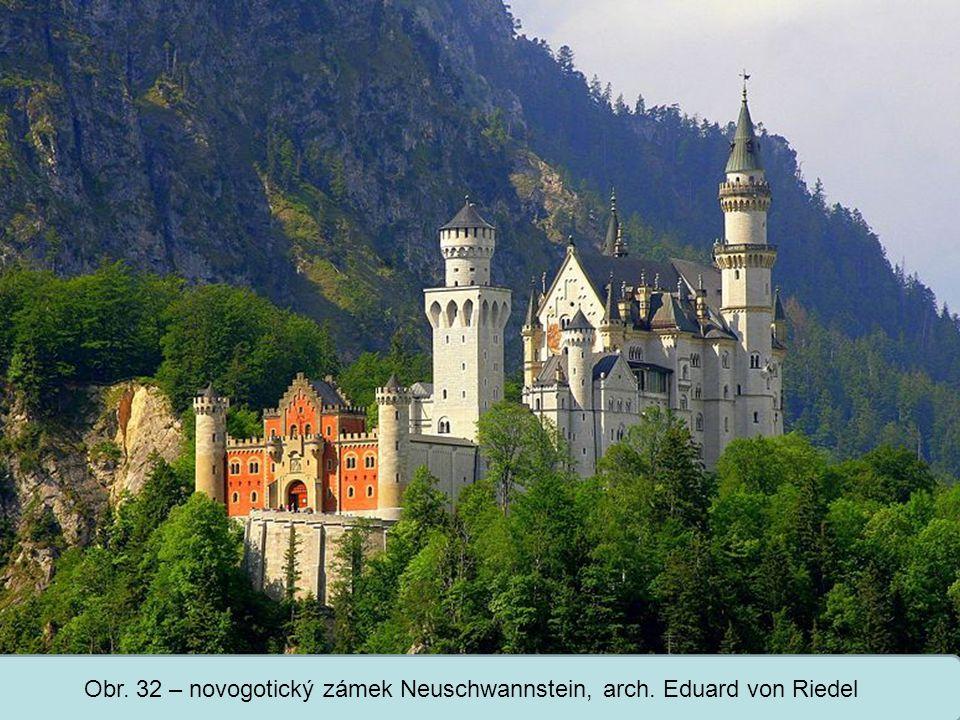 Obr. 32 – novogotický zámek Neuschwannstein, arch. Eduard von Riedel