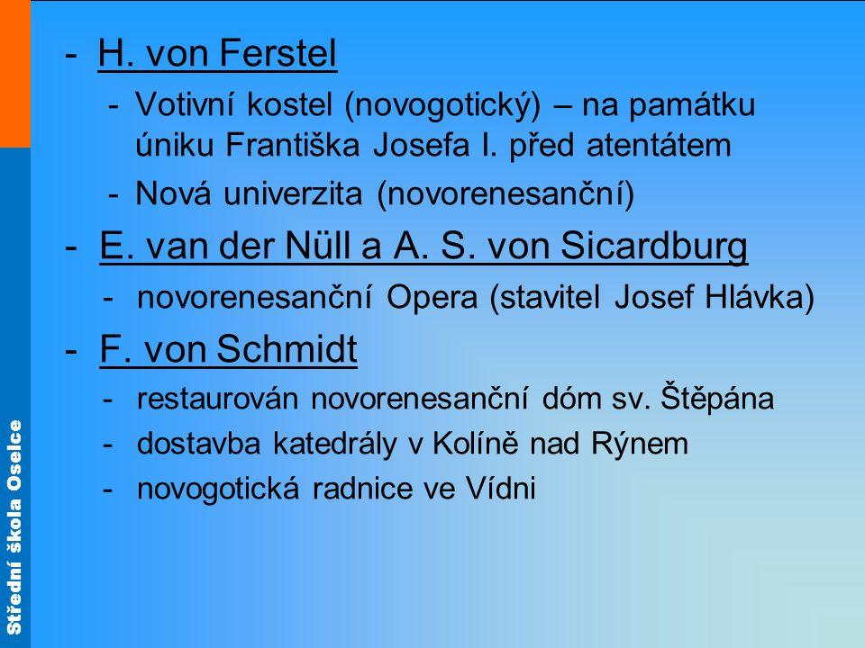 E. van der Nüll a A. S. von Sicardburg F. von Schmidt