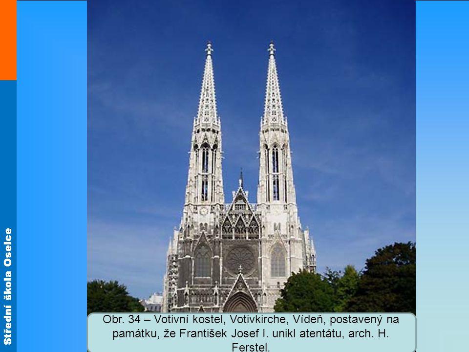 Obr. 34 – Votivní kostel, Votivkirche, Vídeň, postavený na památku, že František Josef I.