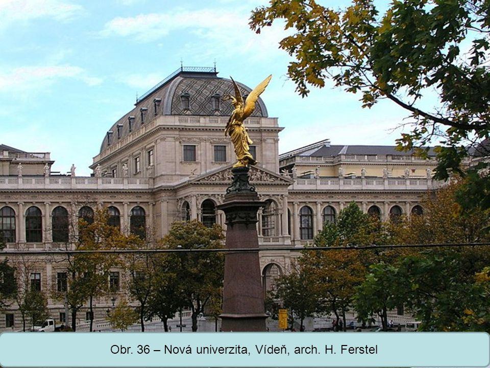 Obr. 36 – Nová univerzita, Vídeň, arch. H. Ferstel