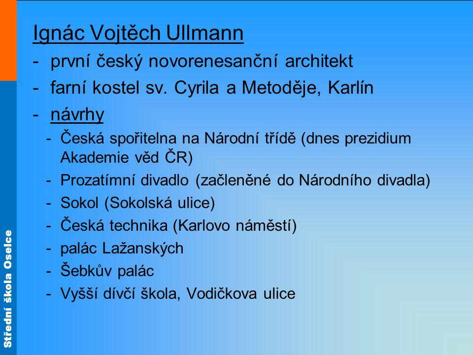 Ignác Vojtěch Ullmann první český novorenesanční architekt