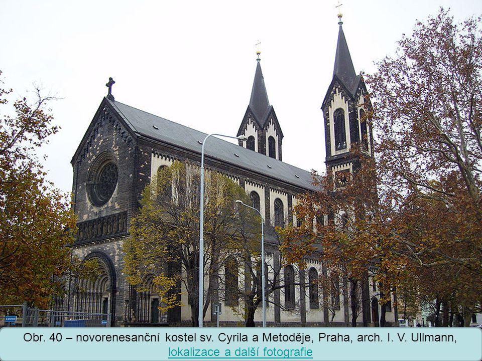 Obr. 40 – novorenesanční kostel sv. Cyrila a Metoděje, Praha, arch. I