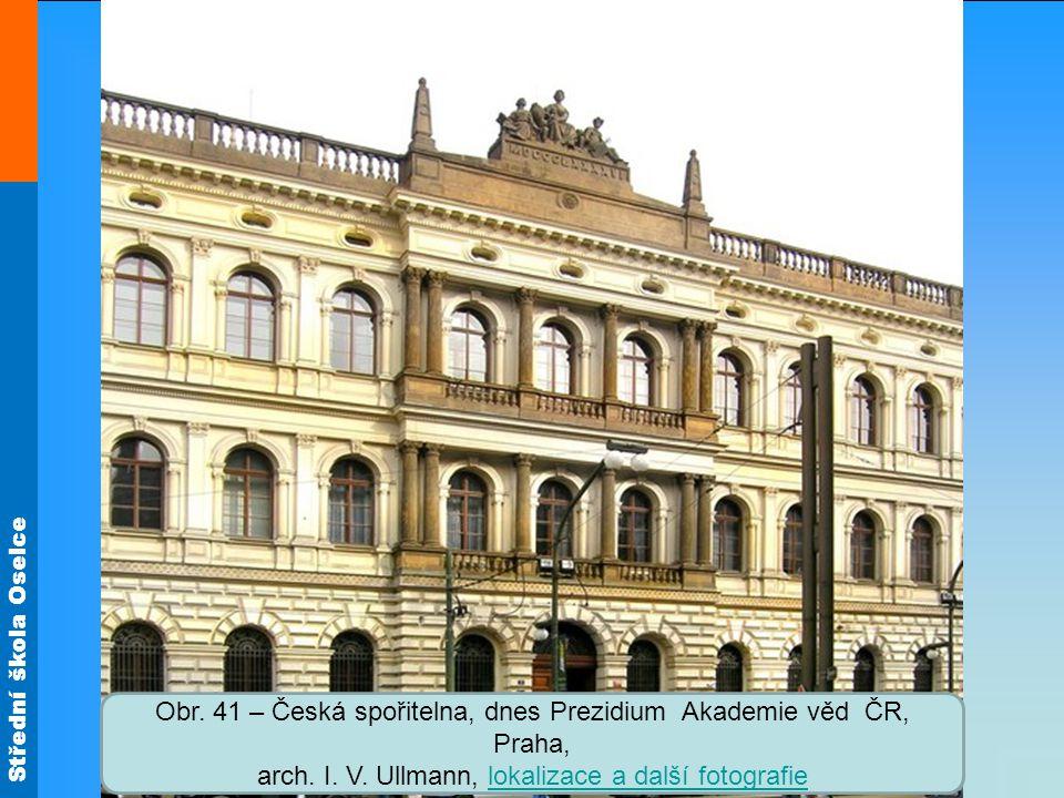 Obr. 41 – Česká spořitelna, dnes Prezidium Akademie věd ČR, Praha, arch.
