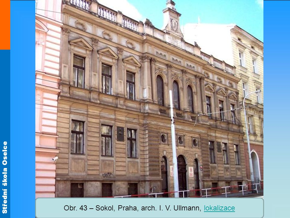 Obr. 43 – Sokol, Praha, arch. I. V. Ullmann, lokalizace