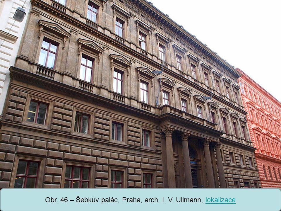 Obr. 46 – Šebkův palác, Praha, arch. I. V. Ullmann, lokalizace