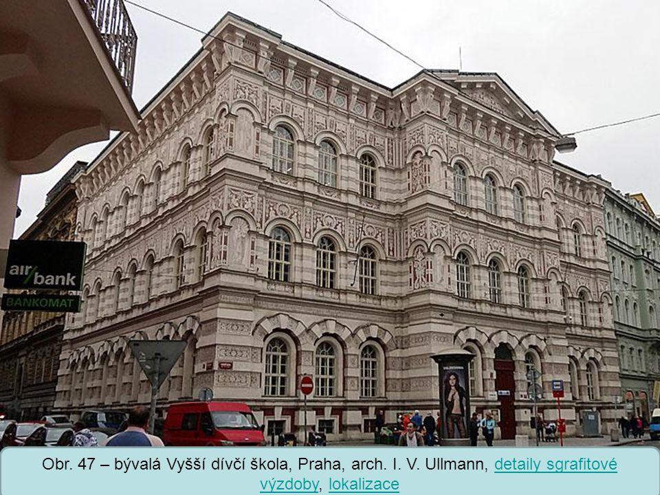 Obr. 47 – bývalá Vyšší dívčí škola, Praha, arch. I. V