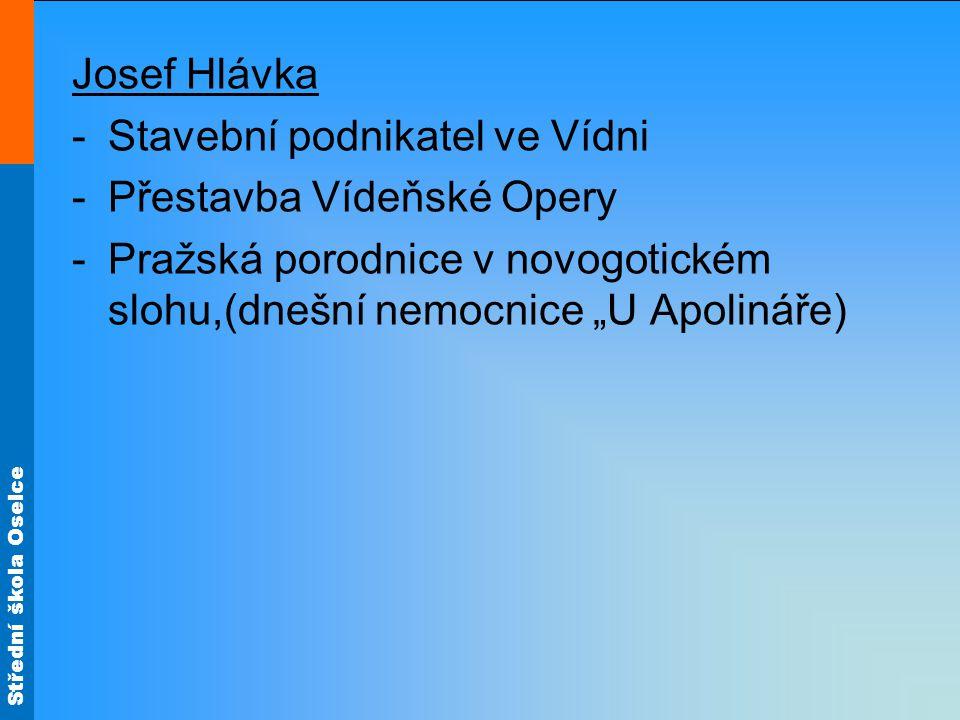 Josef Hlávka Stavební podnikatel ve Vídni. Přestavba Vídeňské Opery.