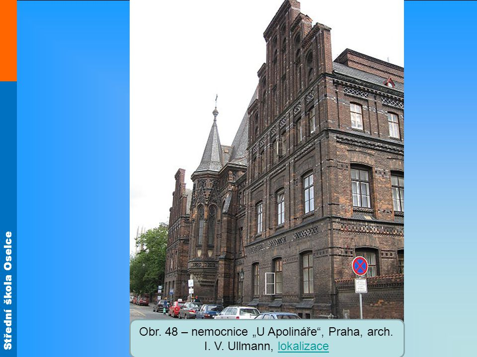 """Obr. 48 – nemocnice """"U Apolináře , Praha, arch. I. V"""