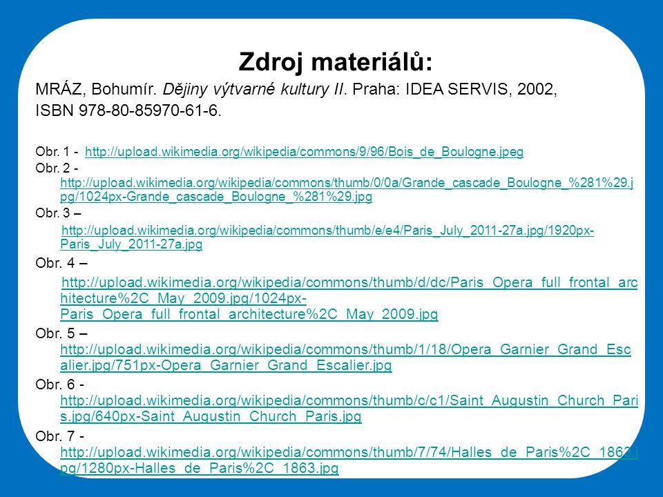 Zdroj materiálů: MRÁZ, Bohumír. Dějiny výtvarné kultury II. Praha: IDEA SERVIS, 2002, ISBN 978-80-85970-61-6.