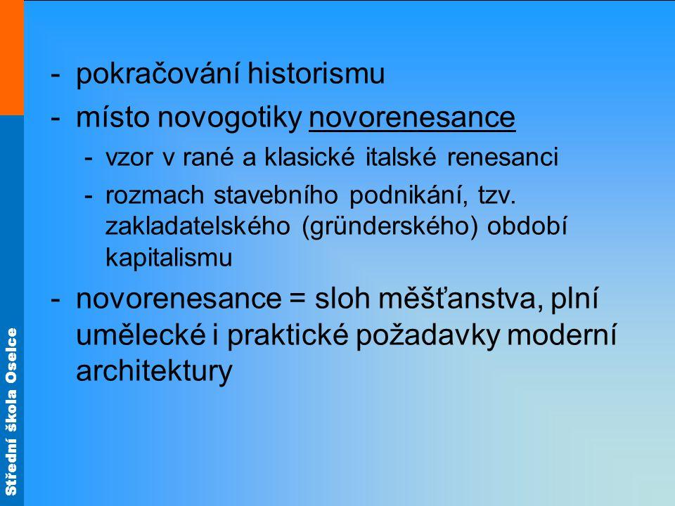 pokračování historismu místo novogotiky novorenesance