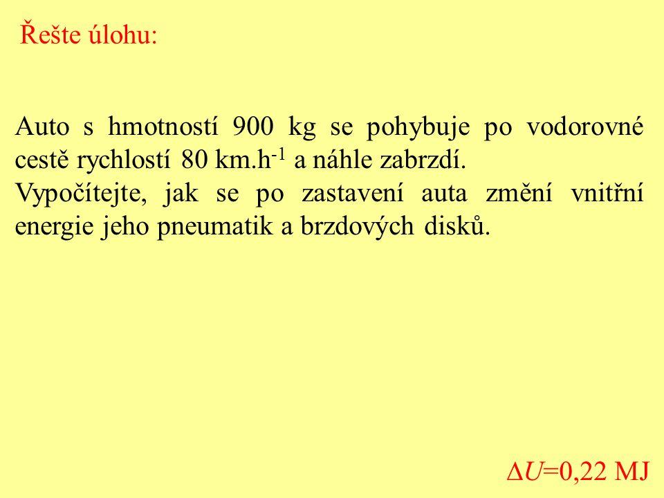 Řešte úlohu: Auto s hmotností 900 kg se pohybuje po vodorovné cestě rychlostí 80 km.h-1 a náhle zabrzdí.