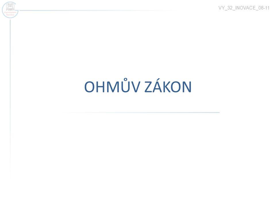 VY_32_INOVACE_08-11 OHMŮV ZÁKON
