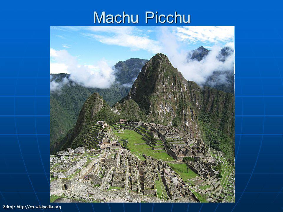 Machu Picchu Zdroj: http://cs.wikipedia.org