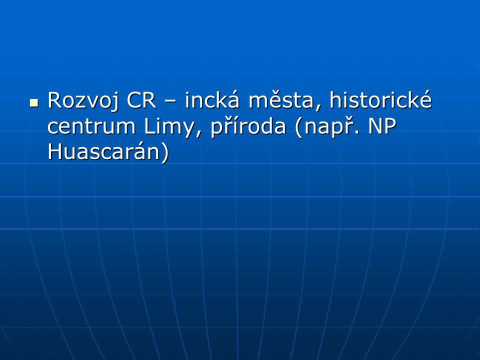 Rozvoj CR – incká města, historické centrum Limy, příroda (např
