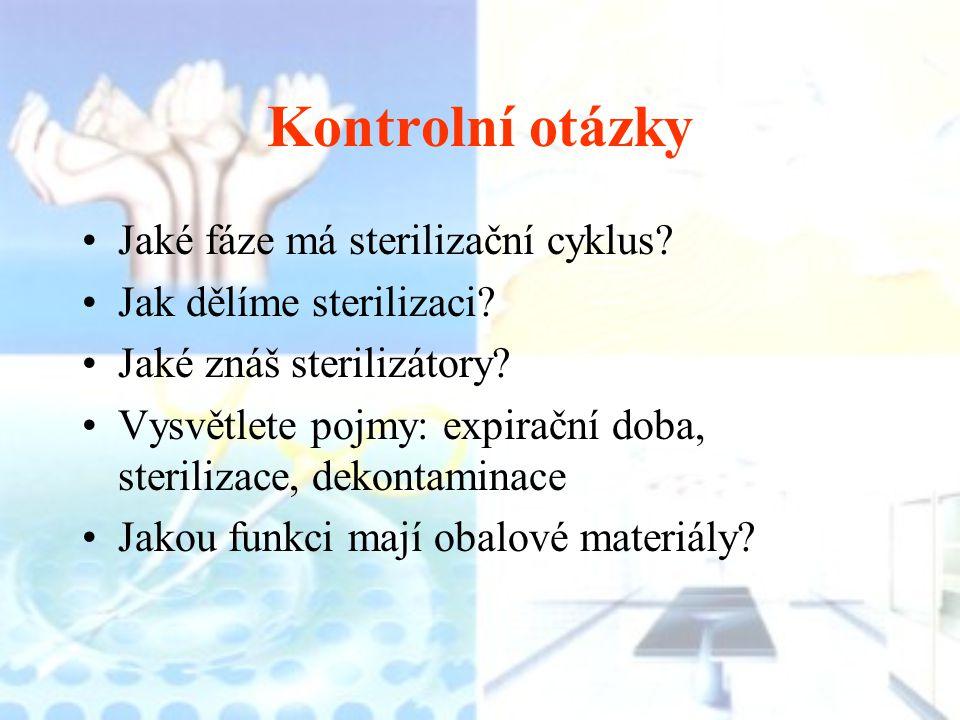 Kontrolní otázky Jaké fáze má sterilizační cyklus