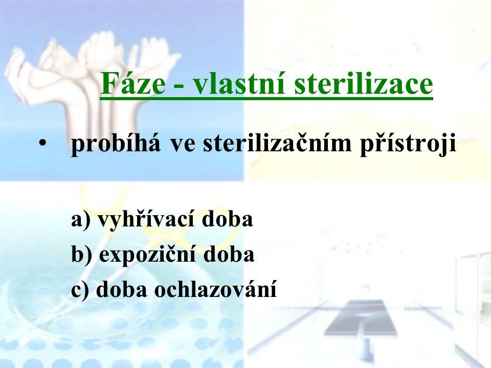 Fáze - vlastní sterilizace