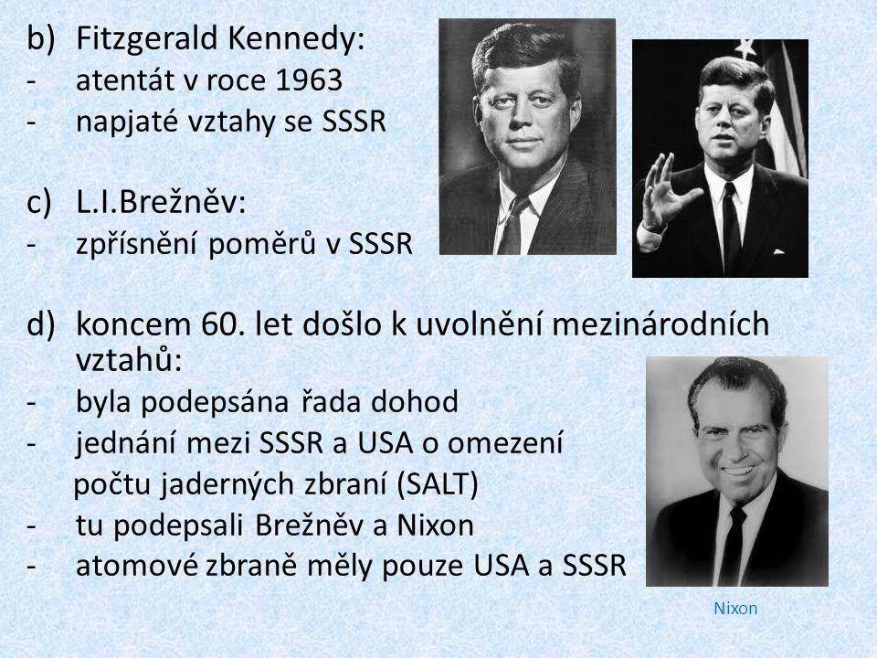 koncem 60. let došlo k uvolnění mezinárodních vztahů: