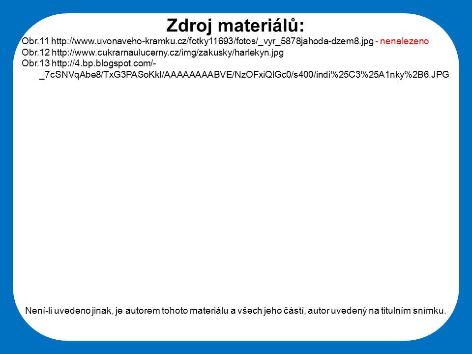 Zdroj materiálů: Obr.11 http://www.uvonaveho-kramku.cz/fotky11693/fotos/_vyr_5878jahoda-dzem8.jpg - nenalezeno.