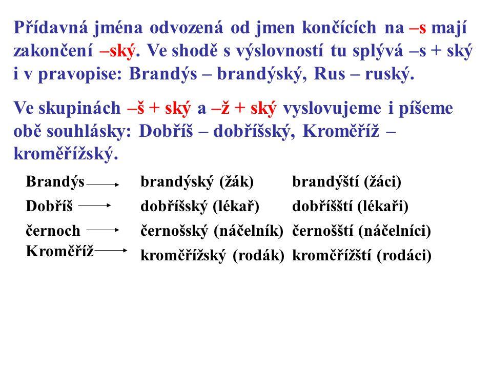 Přídavná jména odvozená od jmen končících na –s mají zakončení –ský