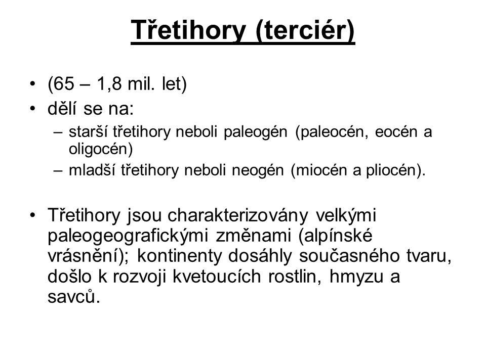 Třetihory (terciér) (65 – 1,8 mil. let) dělí se na: