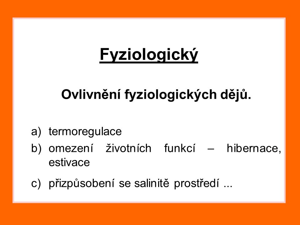 Ovlivnění fyziologických dějů.