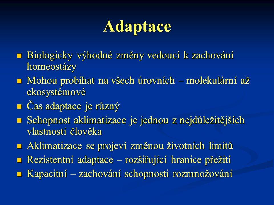 Adaptace Biologicky výhodné změny vedoucí k zachování homeostázy