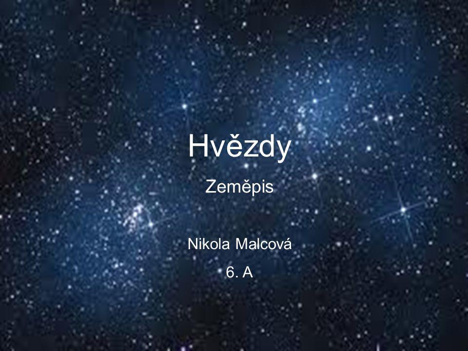 Hvězdy Zeměpis Nikola Malcová 6. A