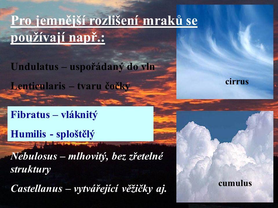 Pro jemnější rozlišení mraků se používají např.: