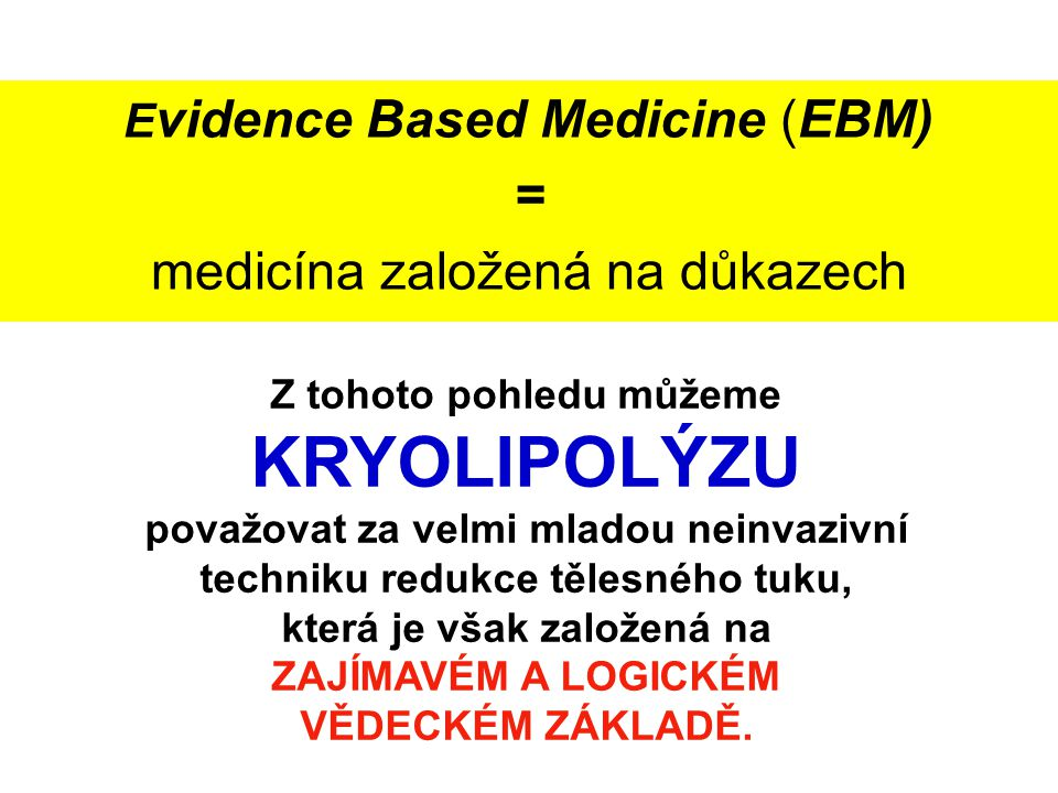 KRYOLIPOLÝZU = medicína založená na důkazech