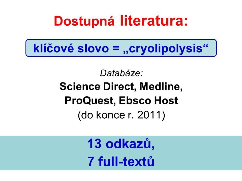 "klíčové slovo = ""cryolipolysis Science Direct, Medline,"