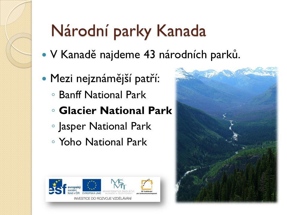 Národní parky Kanada V Kanadě najdeme 43 národních parků.