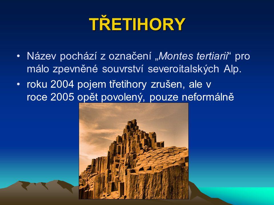 """TŘETIHORY Název pochází z označení """"Montes tertiarii pro málo zpevněné souvrství severoitalských Alp."""