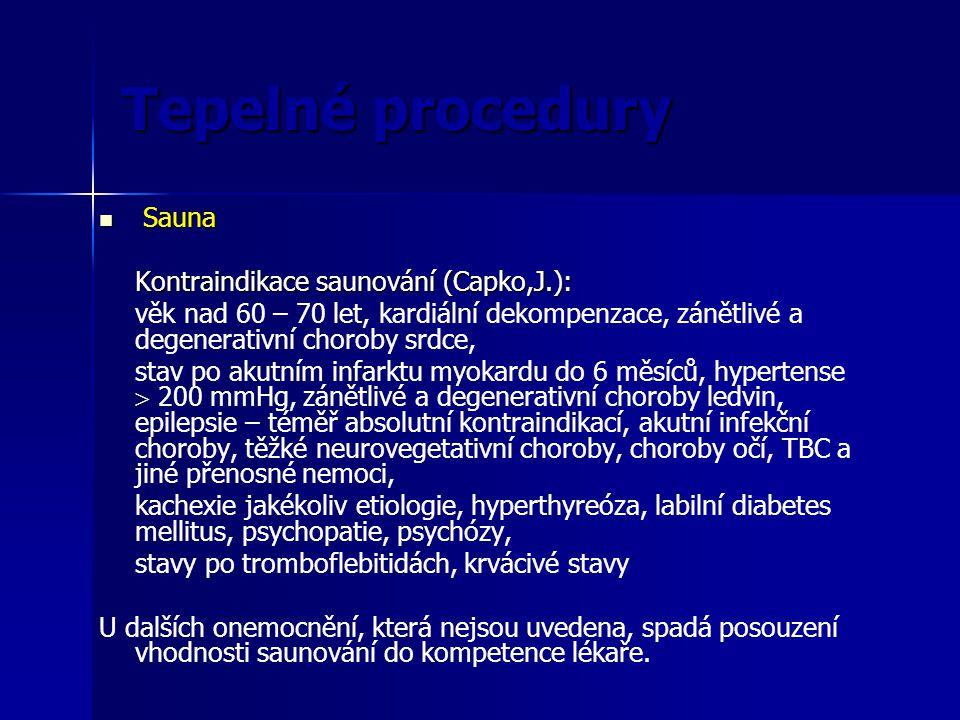 Tepelné procedury Sauna Kontraindikace saunování (Capko,J.):